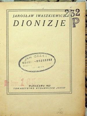 IWASZKIEWICZ Jarosław - Dionizje. Warszawa 1922 Wydanie 1
