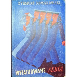 NOWAKOWSKI Zygmunt - Wytatuowane serca . Warszawa [1936] Wydanie 1.
