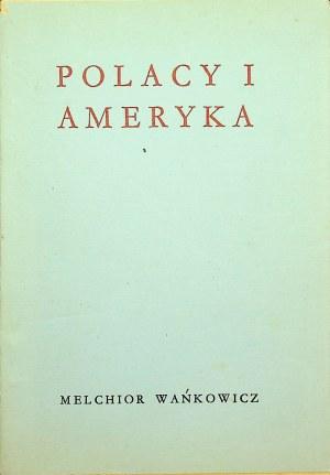 WAŃKOWICZ Melchior - Polacy i Ameryka. [Londyn 1955] Wydanie 1.