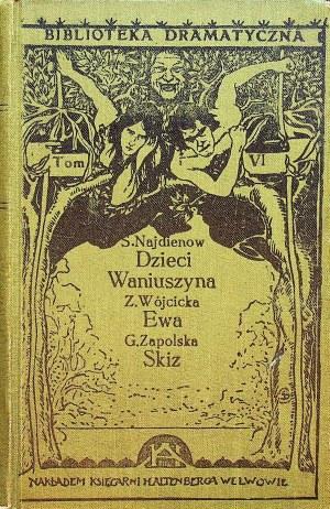 NAJDIENOW - Dzieci Waniuszyna. WÓJCICKA - Ewa; ZAPOLSKA - Skiz (wydanie I)