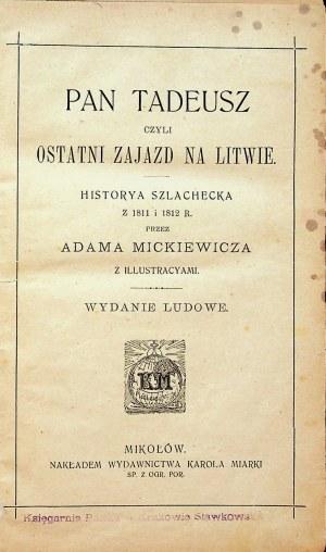 MICKIEWICZ Adam - Pan Tadeusz czyli ostatni zajazd na Litwie [NIECZESTE]
