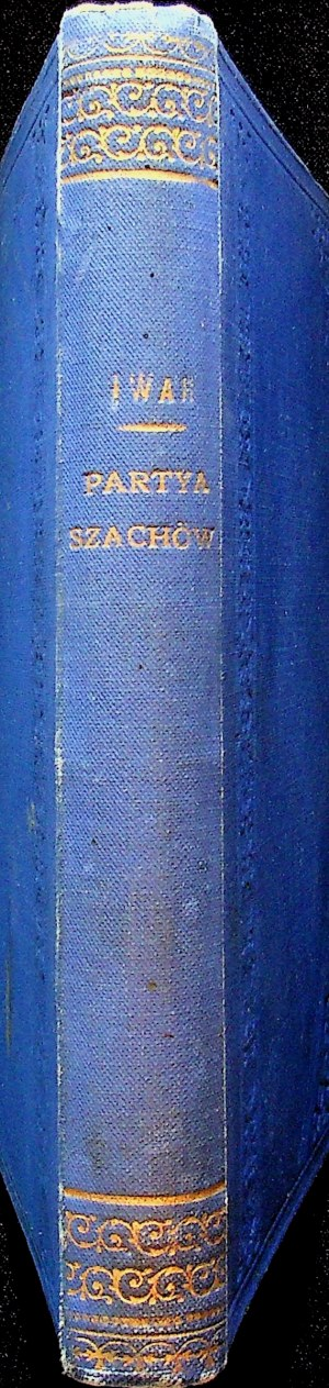 [WODZICKA Teresa z Potockich] Iwar [pseud.] - Partya szachów. Wiersze różne. Kraków 1880 Rzadkie.