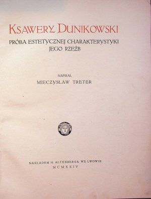 Treter Mieczysław KSAWERY DUNIKOWSKI PRÓBA ESTETYCZNEJ CHARAKTERYSTYKI JEGO RZEŹB, Wyd.Lwów 1924 - AUTOGRAF