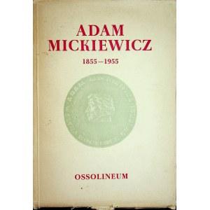 MICKIEWICZ Adam 1855-1955 Międzynarodowa sesja naukowa Polskiej Akademii Nauk, 17-20 kwietnia 1956