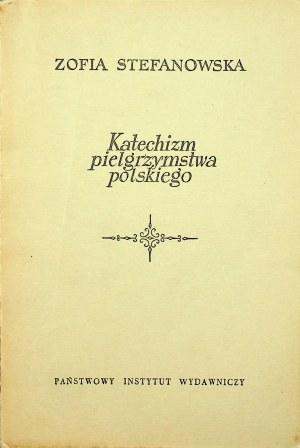 STEFANOWSKA Zofia Katechizm pielgrzymstwa polskiego, Wydanie 1