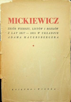 MICKIEWICZ Zbiór listów, wierszy i rozmów z lat 1817-1831 w układzie Adama Mauersbergera