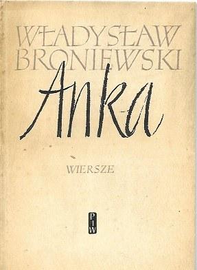 Broniewski Władysław ANKA [WYDANIE 1]