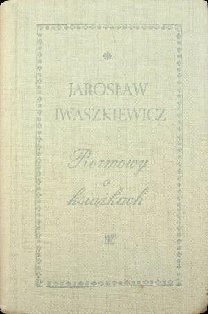 IWASZKIEWICZ Jarosław Rozmowy o książkach Wydanie 1 DEDYKACJA AUTORA