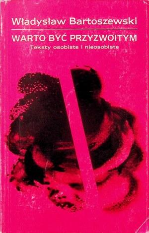 BARTOSZEWSKI Władysław WARTO BYĆ PRZYZWOITYM Wydanie 1 DEDYKACJA AUTORA dla Olgierda Budrewicza