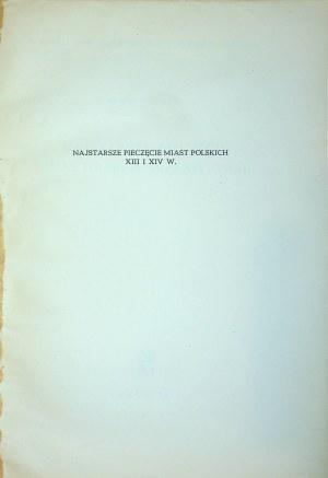 GUMOWSKI Marian Najstarsze pieczęcie miast polskich XIII i XIV w., 1960