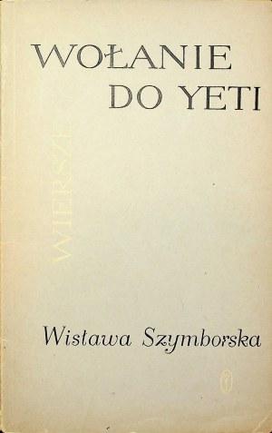 SZYMBORSKA Wiesława Wołanie do Yeti Wydanie 1