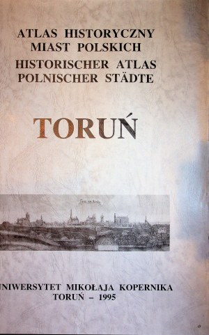 ATLAS HISTORYCZNY MIAST POLSKICH - TORUŃ Wydanie 1