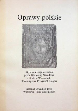 OPRAWY POLSKIE od XII do XX w. Wystawa w Warszawie 1987