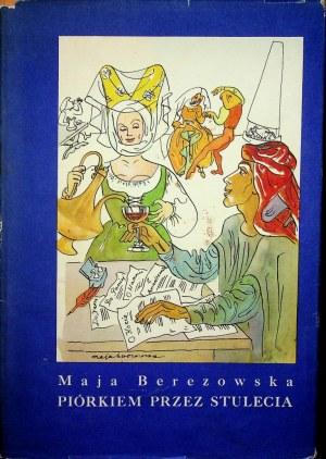 Berezowska Maja PIÓRKIEM PRZEZ STULECIA Wydanie 1
