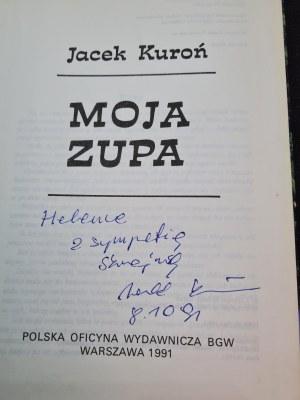 KUROŃ MOJA ZUPA Zawiera autograf autora