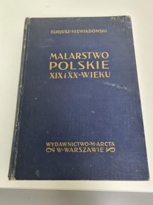 NIEWIADOMSKI Malarstwo polskie XIX i XX wieku Warszawa 1926