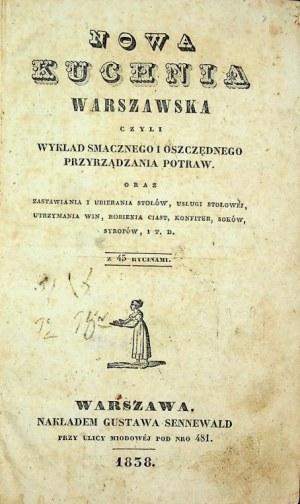 NOWA KUCHNIA WARSZAWSKA czyli WYKŁAD SMACZNEGO I OSZCZĘDNEGO PRZYRZĄDZANIA POTRAW.., Wyd.1838
