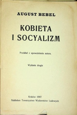 BEBEL August KOBIETA I SOCYALIZM, Wyd.1907