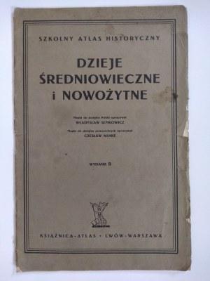 Szkolny Atlas Historyczny. Dzieje Średniowieczne i nowożytne, 1932 r.