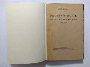 Feldman, Polska w dobie Wielkiej Wojny Północnej 1704-1709