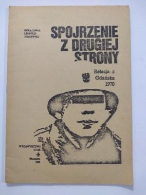 Spojrzenie z drugiej strony: relacja z Gdańska 1970, 1981 r.