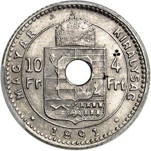 François-Joseph Ier (1848-1916). Essai de 10 francs / 4 forint, avec perforation centrale 1891, KB, Kremnitz.