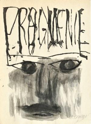 Roman OPAŁKA (1931 - 2011), Pragnienie – projekt plakatu