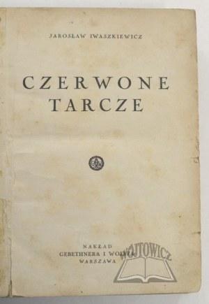 IWASZKIEWICZ Jarosław, Czerwone tarcze.