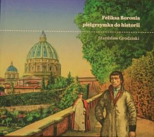 Grodziski Stanisław - Feliksa Boronia pielgrzymka do historii.