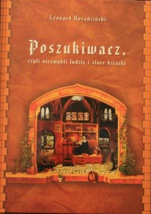 Rosadziński Leonard - Poszukiwacz czyli niezwykli ludzie i stare książki.