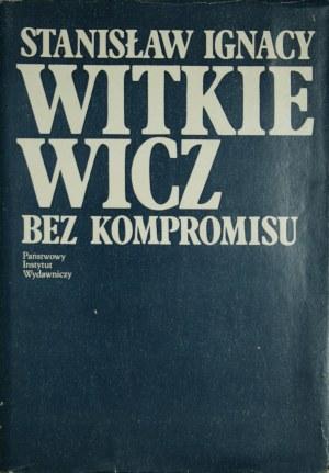 Witkiewicz Stanisław Ignacy - Bez kompromisu. Pisma krytyczne i publicystyczne.