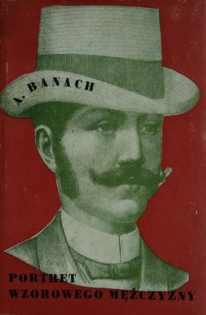 Banach Andrzej - Portret wzorowego mężczyzny.
