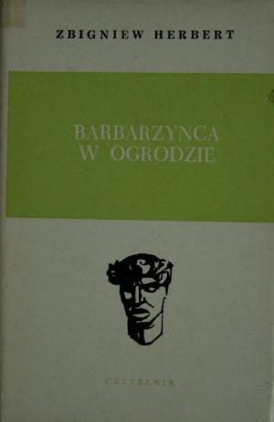Herbert Zbigniew - Barbarzyńca w ogrodzie.