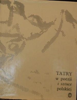 Tatry w poezji i sztuce polskiej. Poeci wiersze i obrazy.