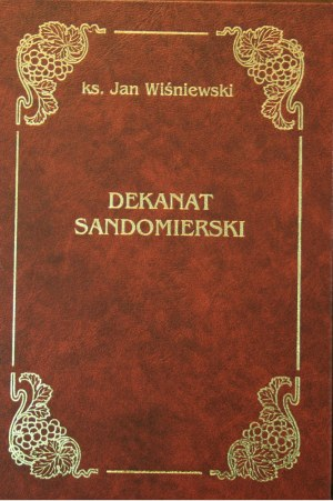 Wiśniewski Jan - Dekanat Sandomierski. Monumenta Dioecesis Sandomiriensis. Ser. VI.