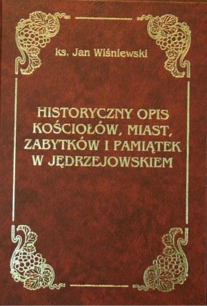 Wiśniewski Jan - Historyczny opis kościołów, miast, zabytków i pamiątek w Jędrzejowskiem.