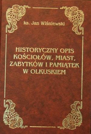 Wiśniewski Jan - Historyczny opis kościołów, miast, zabytków i pamiątek w Olkuskiem.