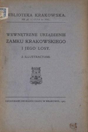 Biblioteka Krakowska nr 36 Tomkowicz Stanisław - Wewnętrzne urządzenie zamku krakowskiego i jego losy.
