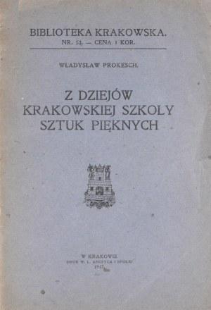 Biblioteka Krakowska nr 53 Prokesch Władysław - Z dziejów Krakowskiej Szkoły Sztuk Pięknych.