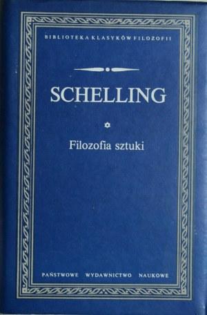 Schelling Friedrich Wilhelm Joseph - Filozofia sztuki. O stosunku sztuk plastycznych do przyrody. Bruno, czyli o boskiej i naturalnej zasadzie rzeczy rozmowa.