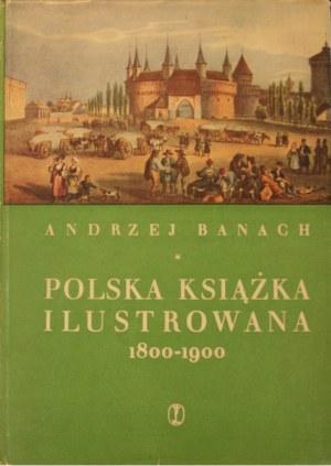 Banach Andrzej - Polska książka ilustrowana 1800-1900.