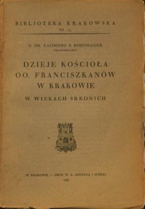 Biblioteka Krakowska nr 79 Rosenbaiger Kazimierz - Dzieje kościoła OO. Franciszkanów w Krakowie w wiekach średnich.