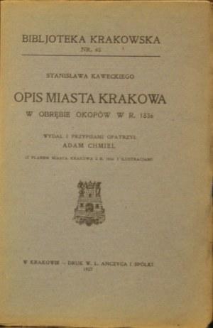 Biblioteka Krakowska nr 65 Kawecki Stanisław - Opis miasta Krakowa w obrębie okopów w r. 1836.