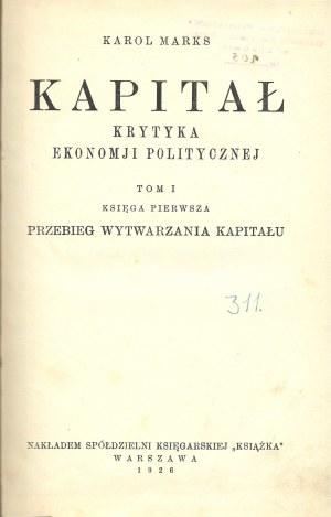 Marks Karol KAPITAŁ Krytyka Ekonomii Politycznej Tom 1,Wyd.1926