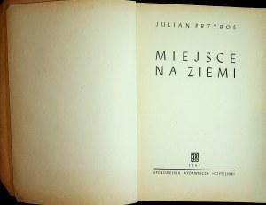 PRZYBOŚ Julian - Miejsce na ziemi, Wyd.1945