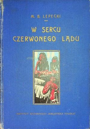 [AMERYKA PD.] Mieczysław B[ohdan] LEPECKI - W sercu czerwonego lądu