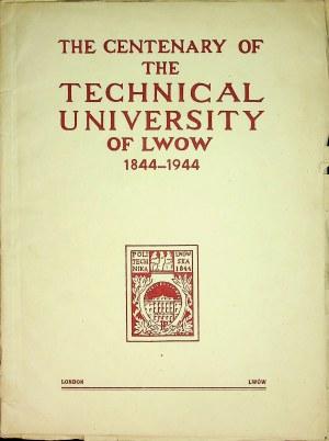 [LWÓW ] The Centenary of the Technical University of Lwow 1844-1944 (POLITECHNIKA LWOWSKA). London [1944]