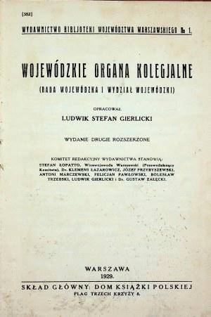 WARSZAWA] Ludwik Stefan GIERLICKI (oprac.) - Wojewódzkie organa kolegjalne