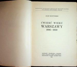 SZCZYPIORSKI Adam - Ćwierć wieku Warszawy 1806 - 1830