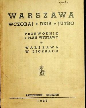 WARSZAWA wczoraj * dziś * jutro. Przewodnik i plan wystawy. Warszawa w liczbach